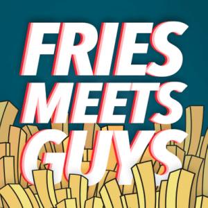 Fries Meets Guys podcast billede
